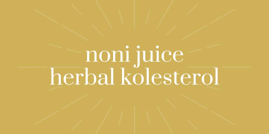 noni juice obat kolesterol