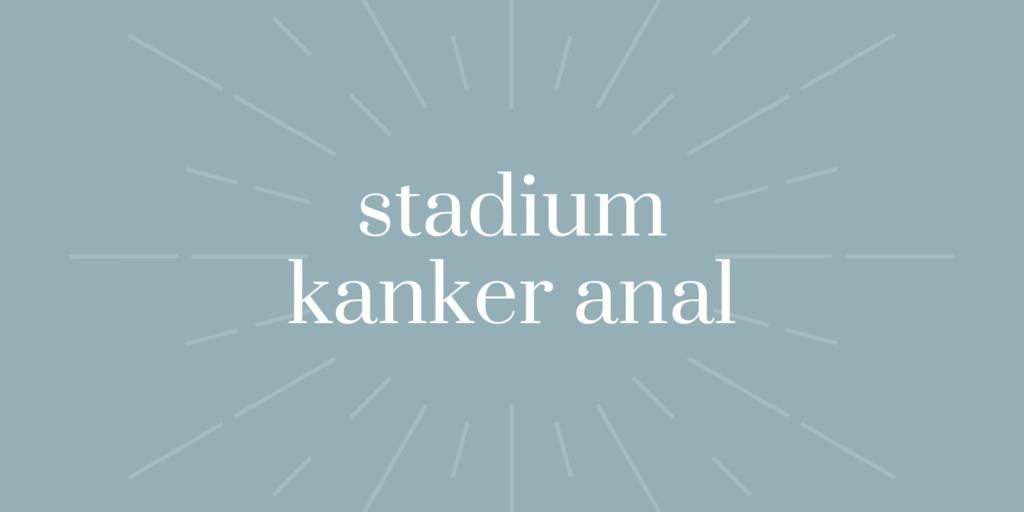 Stadium Kanker Anal